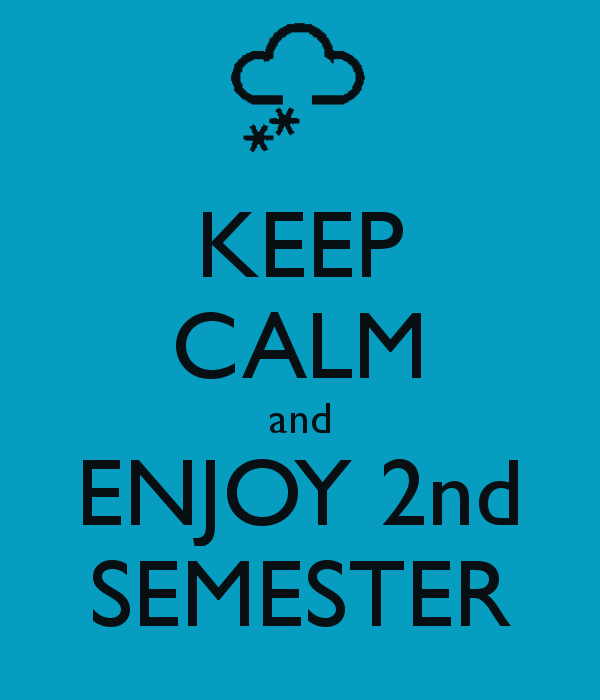 Hope we have a great second semester full of fun and new experiences
